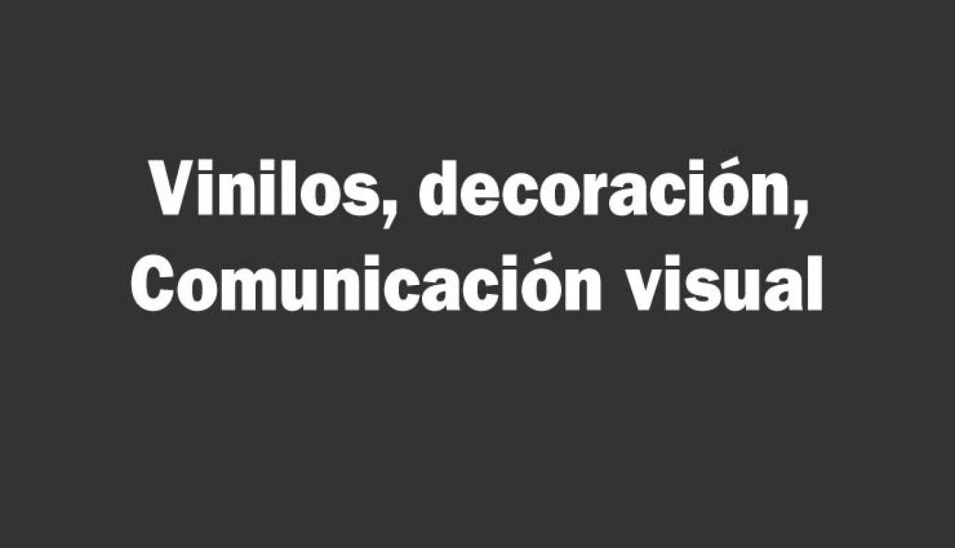 Decoración con vinilo y comunicación Visual
